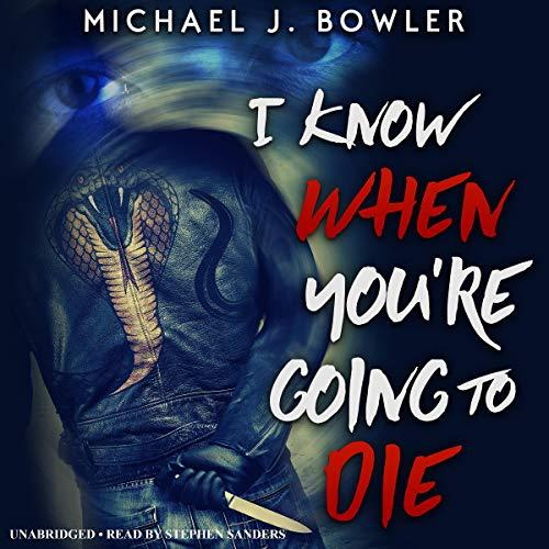 I Know When You're Going To Die by Michael J Bowler
